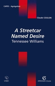 A Streetcar Named Desire Tennessee Williams ebook by Claude Coulon
