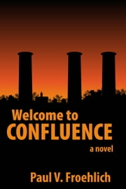 Welcome to Confluence ebook by Paul V. Froehlich