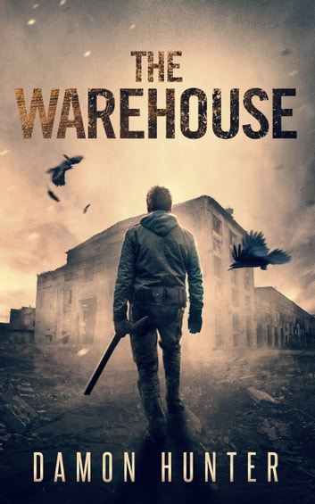 The Warehouse ebook by Damon Hunter
