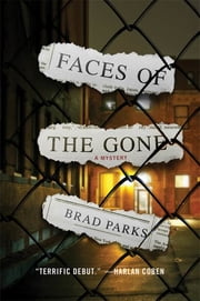 Faces of the Gone: A Mystery - A Mystery ebook by Brad Parks