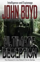 Ultimate Deception ebook by John Boyd