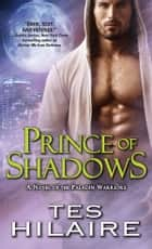 Prince of Shadows ebook by Tes Hilaire