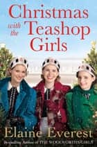 Christmas with the Teashop Girls ebook by Elaine Everest