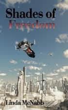 Shades of Freedom ebook by Linda McNabb