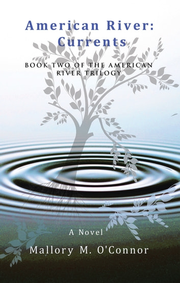 American River: Currents - Book Two of the American River Trilogy ebook by Mallory M. O'Connor