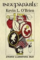 Inseparable ebook by Kevin L. O'Brien