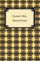 Swann's Way (Remembrance of Things Past, Volume One) ebook by Marcel Proust