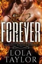 Forever - Blood Moon Rising, #8 ebook by Lola Taylor