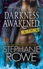 Darkness Awakened: Reimagined (Order of the Blade) ebook by Stephanie Rowe