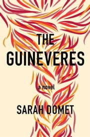 The Guineveres ebook by Sarah Domet