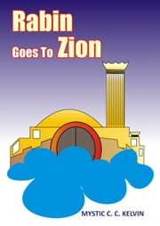 Rabin Goes To Zion ebook by Mystic Kelvin