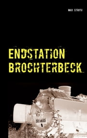 Endstation Brochterbeck ebook by Max Stroth