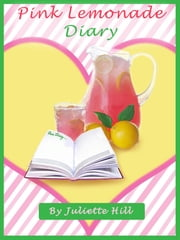 Pink Lemonade Diary ebook by Juliette Hill