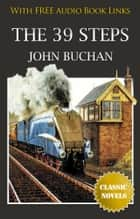 THE THIRTY-NINE STEPS Classic Novels: New Illustrated ebook by JOHN BUCHAN