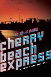 Cherry Beach Express ebook by R.D. Cain