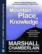 The Mountain Place of Knowledge ebook by Marshall Chamberlain
