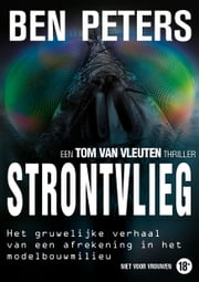 Strontvlieg - Een Tom van Vleuten Thriller ebook by Ben Peters