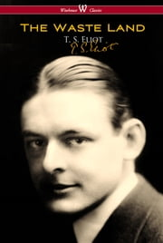 The Waste Land (Wisehouse Classics - Original Authoritative Edition) ebook by T. S. Eliot