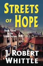 Streets of Hope: Lizzie Series, Book 3 ebook by J. Robert Whittle