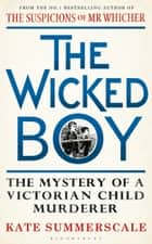 The Wicked Boy ebook by Kate Summerscale