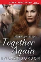 Together Again ebook by Solara Gordon
