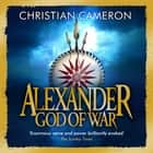 Alexander - God of War audiobook by Christian Cameron
