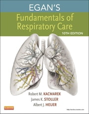 Egan's Fundamentals of Respiratory Care ebook by Robert M. Kacmarek,James K. Stoller,Al Heuer