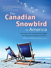 The Canadian Snowbird In America ebook by Terry F. Ritchie with Brian D. Wruk
