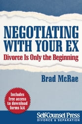 Negotiating With Your Ex - Divorce is Only the Beginning ebook by Dr. Brad McRae