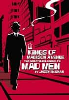 Kings of Madison Avenue ebook by Jesse McLean