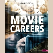 Behind-the-Scenes Movie Careers audiobook by Danielle S. Hammelef