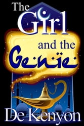 The Girl and the Genie ebook by De Kenyon