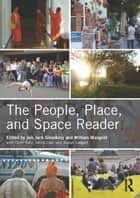 The People, Place, and Space Reader ebook by Jen Jack Gieseking,William Mangold,Cindi Katz,Setha Low,Susan Saegert
