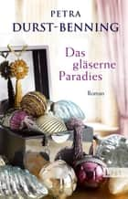 Das gläserne Paradies ebook by Petra Durst-Benning