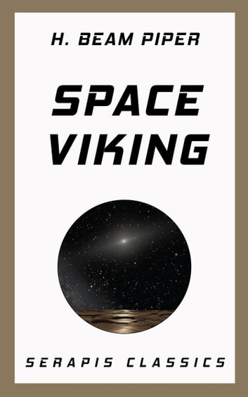 Space Viking (Serapis Classics) ebook by H. Beam Piper