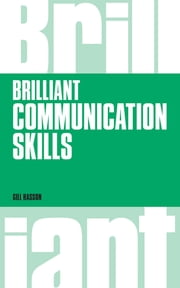 Brilliant Communication Skills, revised 1st edition ebook by Gill Hasson