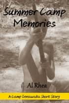 Summer Camp Memories ebook by Al Rhea