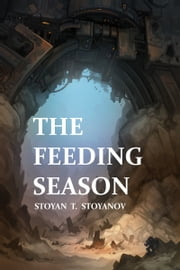 The Feeding Season ebook by Stoyan Stoyanov