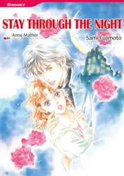STAY THROUGH THE NIGHT (Mills & Boon Comics) - Mills & Boon Comics ebook by Sami Fujimoto, Anne Mather