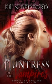 Huntress of the Vampires ebook by Erin Bedford