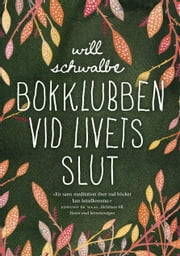 Bokklubben vid livets slut ebook by Will Schwalbe