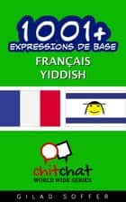 1001+ Expressions de Base Français - Yiddish ebook by Gilad Soffer