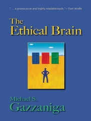 The Ethical Brain ebook by Michael S. Gazzaniga