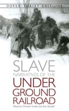 Slave Narratives of the Underground Railroad ebook by Christine Rudisel, Bob Blaisdell