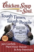 Chicken Soup for the Soul: Tough Times, Tough People