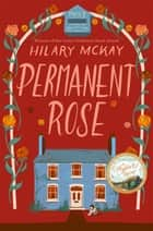 Permanent Rose ebook by Hilary McKay