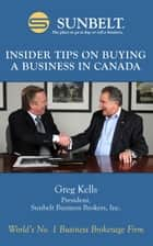 Insider Tips on Buying a Business in Canada ebook by Greg Kells