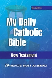 My Daily Catholic Bible - New Testament, NABRE ebook by Kobo.Web.Store.Products.Fields.ContributorFieldViewModel