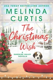 The Christmas Wish - A Sunshine Valley novella ebook by Melinda Curtis