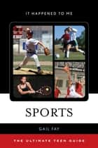 Sports - The Ultimate Teen Guide ebook by Gail Fay